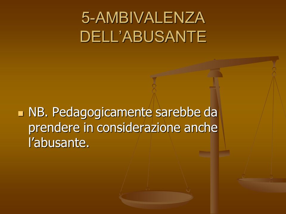 5-AMBIVALENZA DELL'ABUSANTE