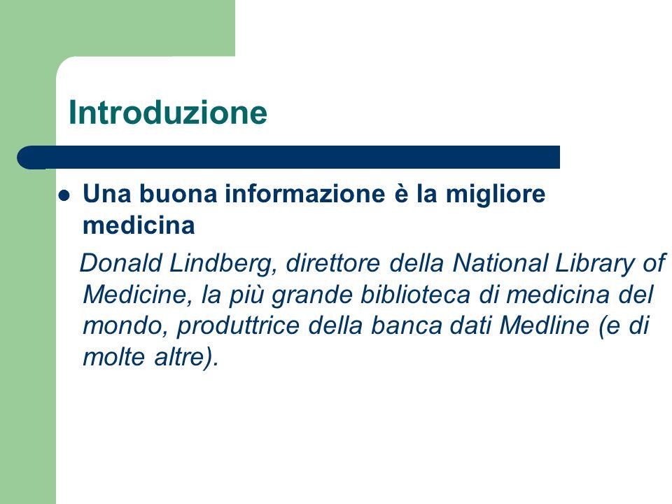 Introduzione Una buona informazione è la migliore medicina