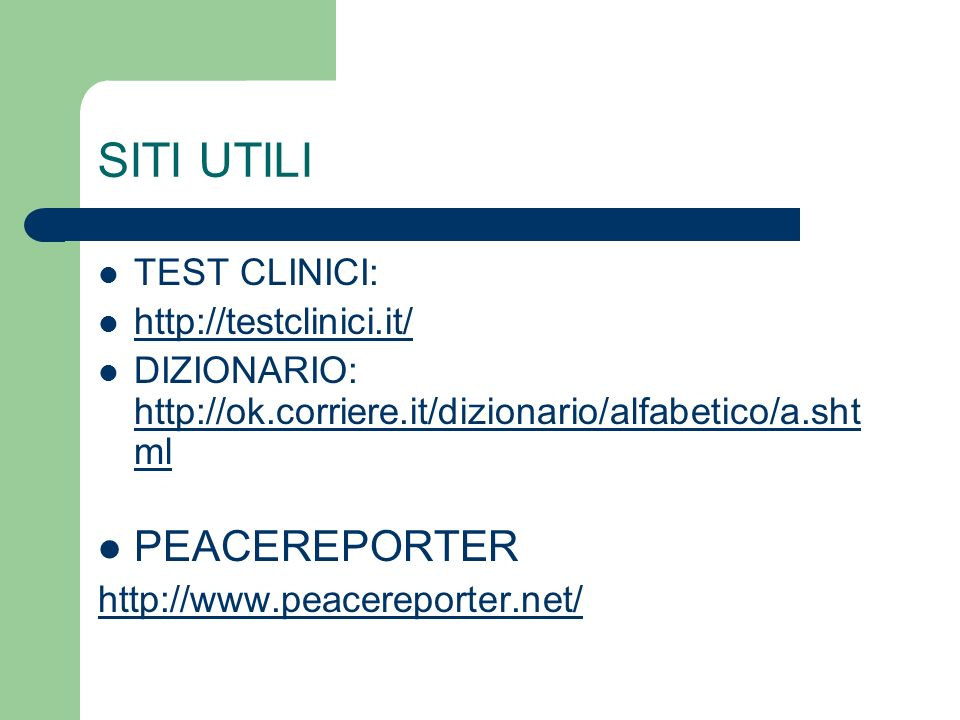 SITI UTILI PEACEREPORTER TEST CLINICI: http://testclinici.it/