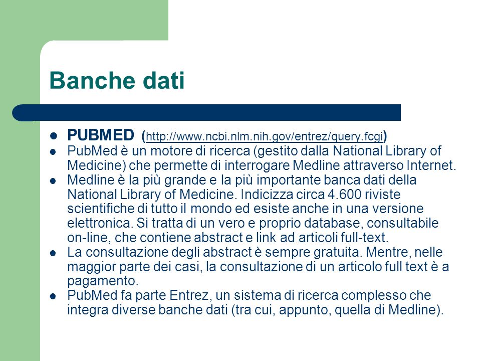 Banche dati PUBMED (http://www.ncbi.nlm.nih.gov/entrez/query.fcgi)