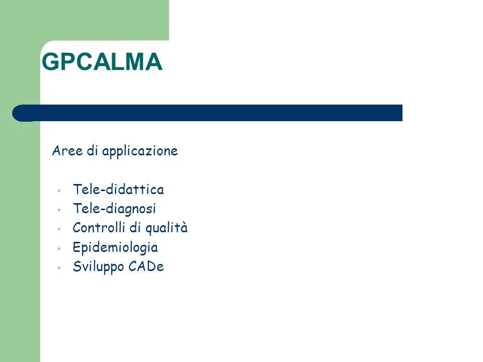 GPCALMA Aree di applicazione Tele-didattica Tele-diagnosi