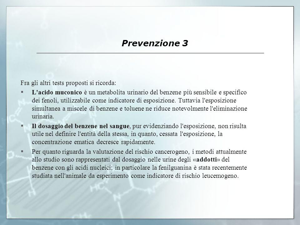 Prevenzione 3 Fra gli altri tests proposti si ricorda: