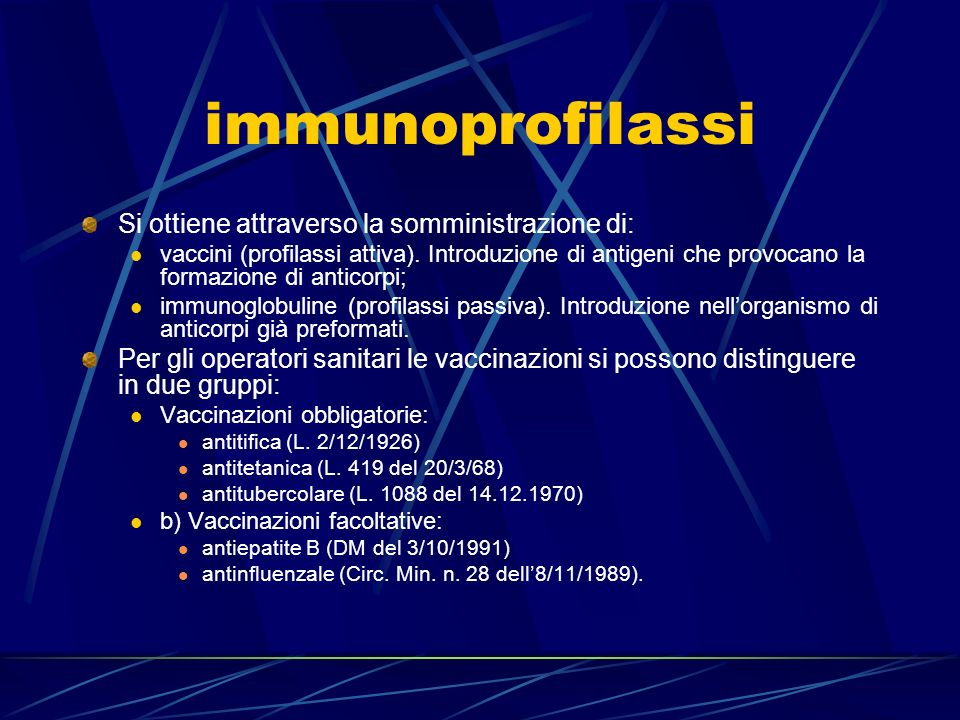 immunoprofilassi Si ottiene attraverso la somministrazione di: