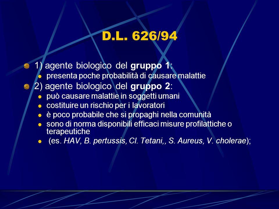 D.L. 626/94 1) agente biologico del gruppo 1: