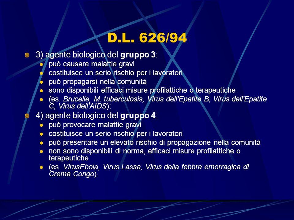 D.L. 626/94 3) agente biologico del gruppo 3: