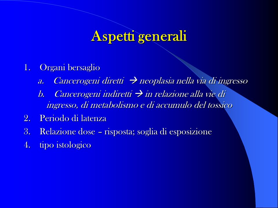 Aspetti generali 1. Organi bersaglio