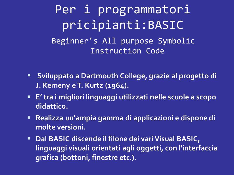 Per i programmatori pricipianti:BASIC