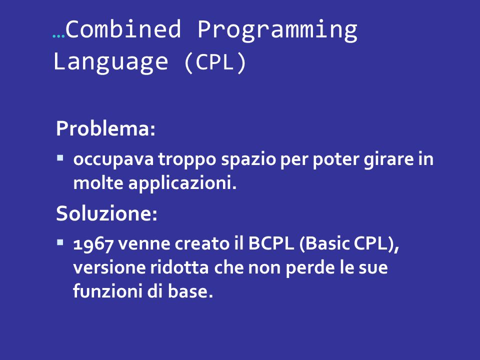 …Combined Programming Language (CPL)