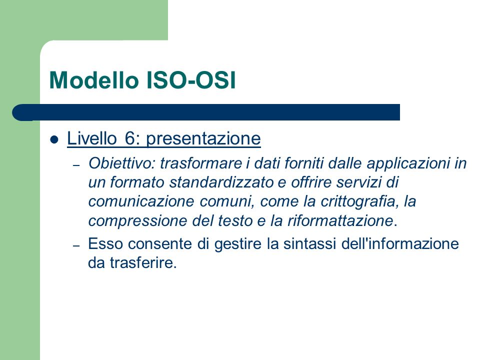 Modello ISO-OSI Livello 6: presentazione