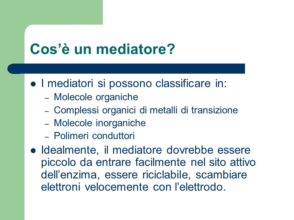 Cos'è un mediatore I mediatori si possono classificare in: