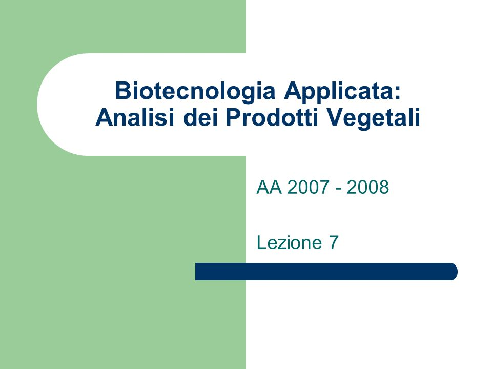 Biotecnologia Applicata: Analisi dei Prodotti Vegetali