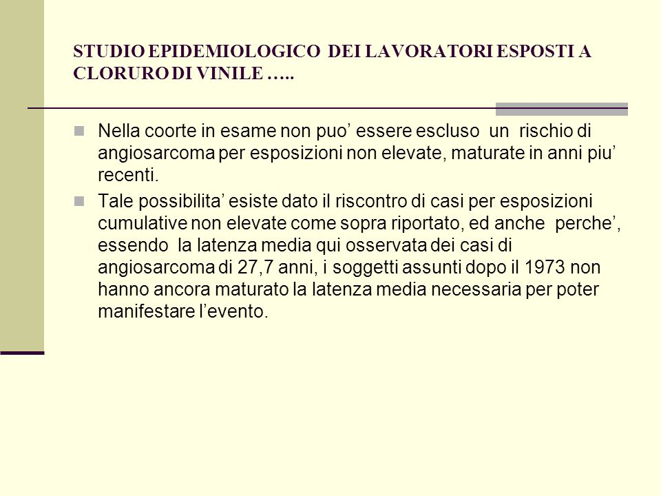 STUDIO EPIDEMIOLOGICO DEI LAVORATORI ESPOSTI A CLORURO DI VINILE …..