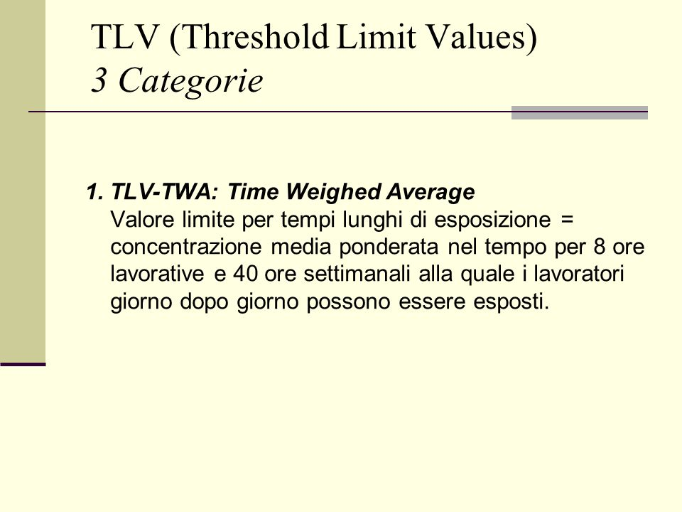 TLV (Threshold Limit Values) 3 Categorie