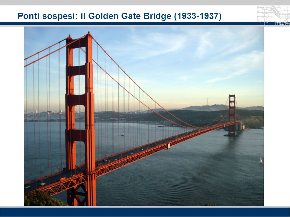 Ponti sospesi: il Golden Gate Bridge (1933-1937)