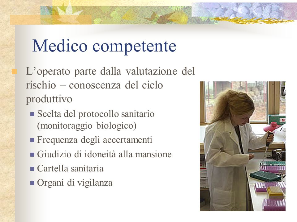 Medico competenteL'operato parte dalla valutazione del rischio – conoscenza del ciclo produttivo.