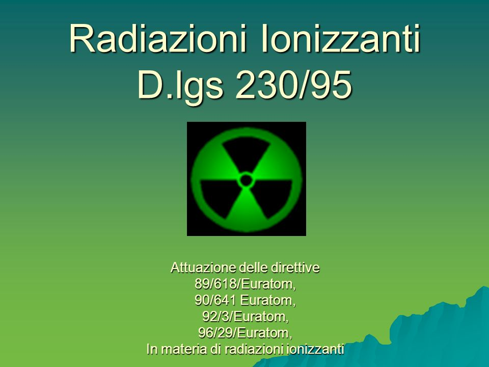 Radiazioni Ionizzanti D.lgs 230/95