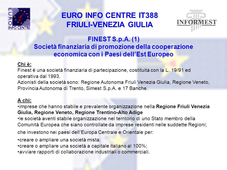 FINEST S.p.A. (1) Società finanziaria di promozione della cooperazione economica con i Paesi dell'Est Europeo.