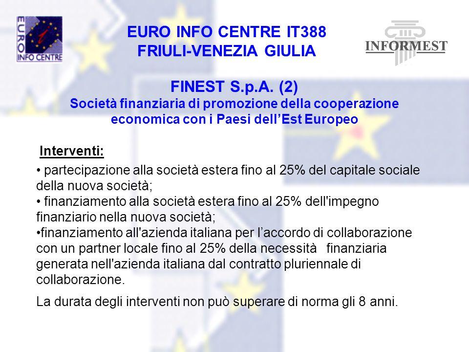 FINEST S.p.A. (2) Società finanziaria di promozione della cooperazione economica con i Paesi dell'Est Europeo.