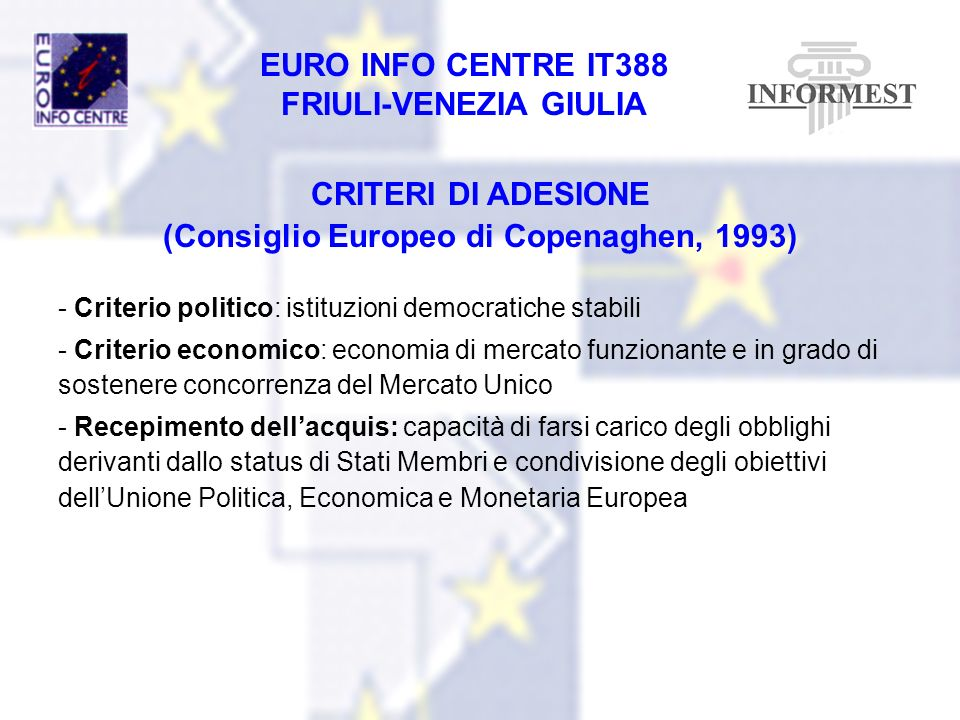 (Consiglio Europeo di Copenaghen, 1993)