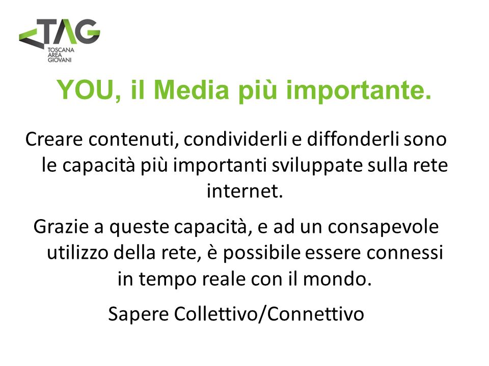 YOU, il Media più importante.