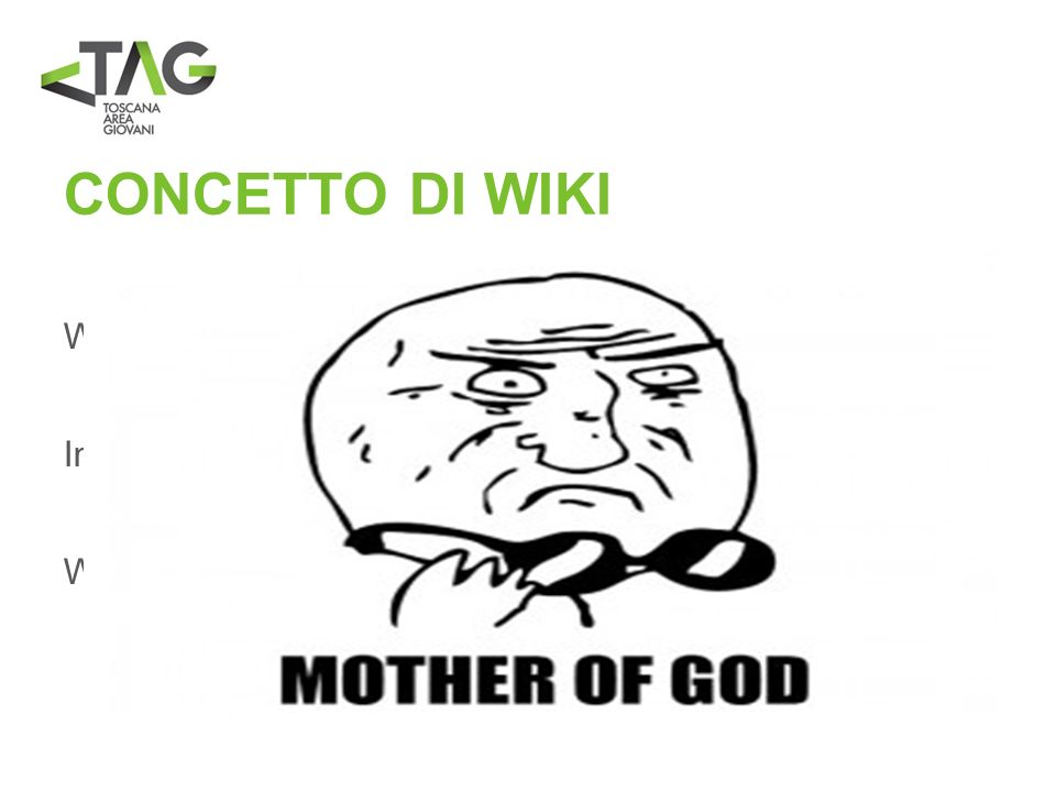 CONCETTO DI WIKI Wiki deriva da un termine in lingua hawaiiana che significa rapido oppure molto veloce