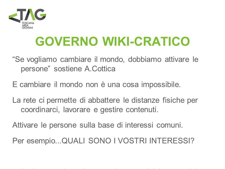 GOVERNO WIKI-CRATICO Se vogliamo cambiare il mondo, dobbiamo attivare le persone sostiene A.Cottica.