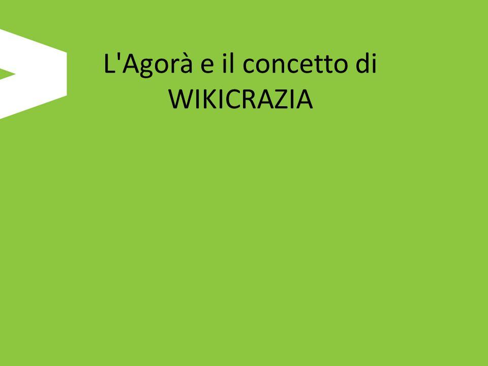 L Agorà e il concetto di WIKICRAZIA