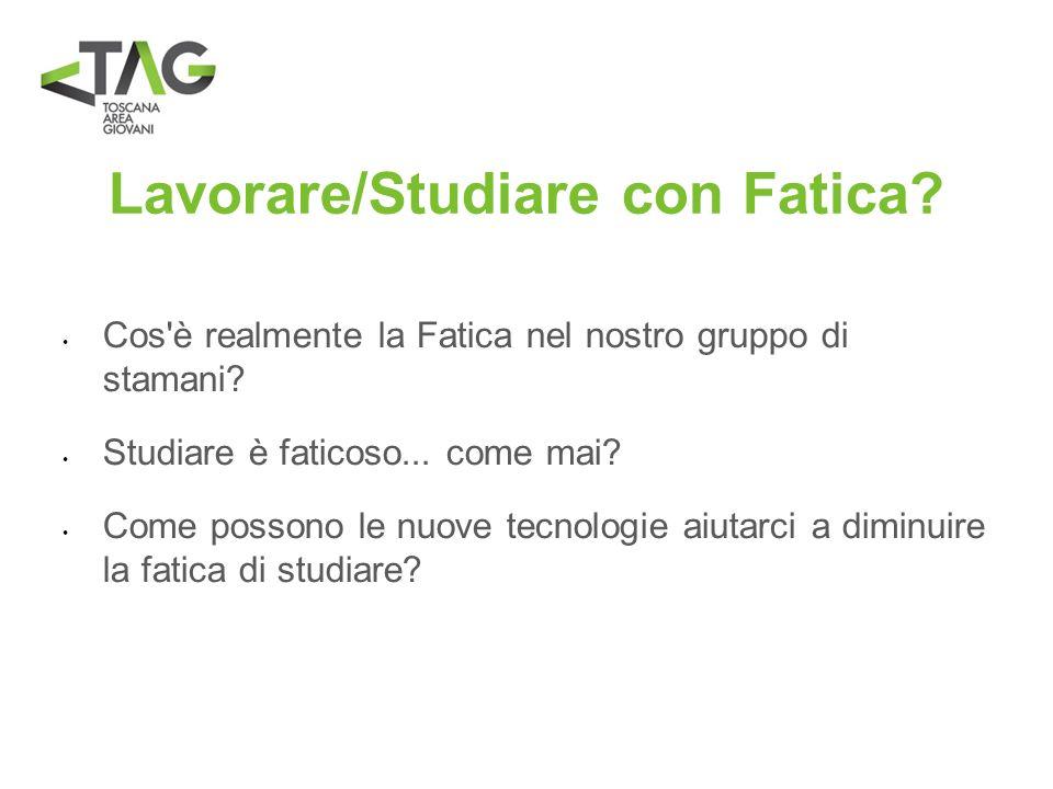 Lavorare/Studiare con Fatica