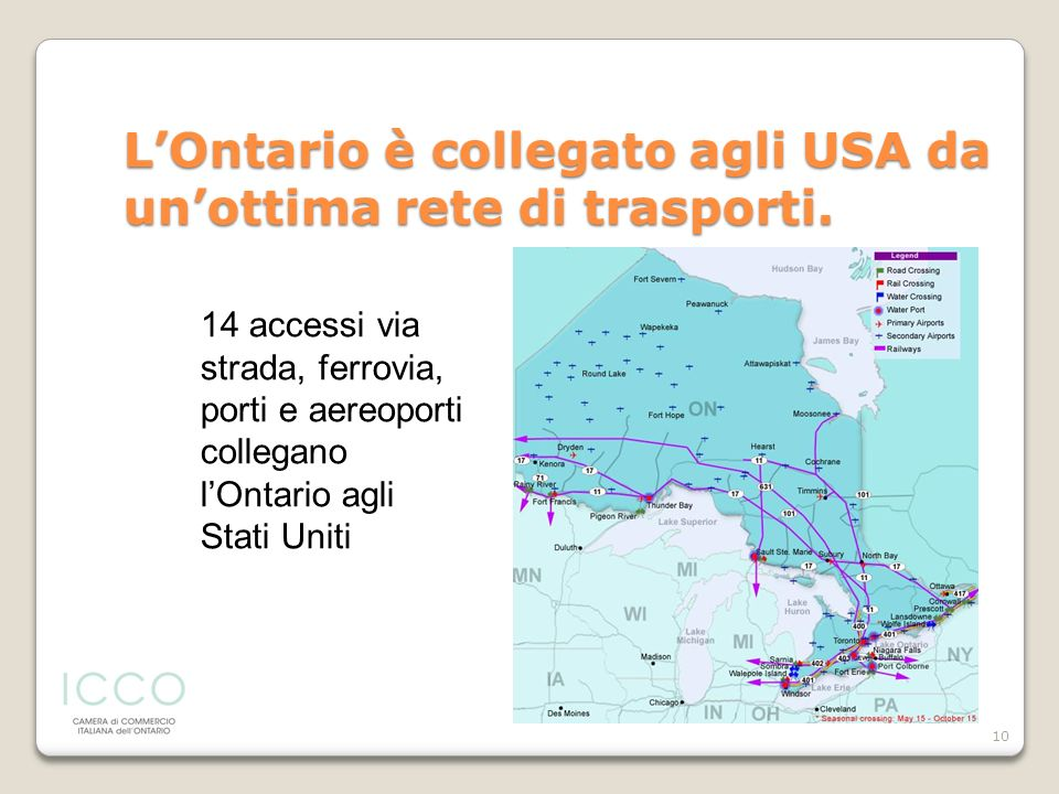 L'Ontario è collegato agli USA da un'ottima rete di trasporti.