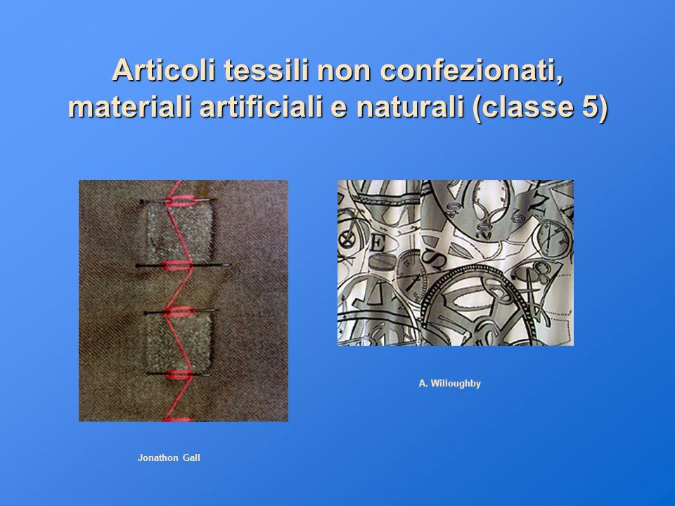 Articoli tessili non confezionati, materiali artificiali e naturali (classe 5)