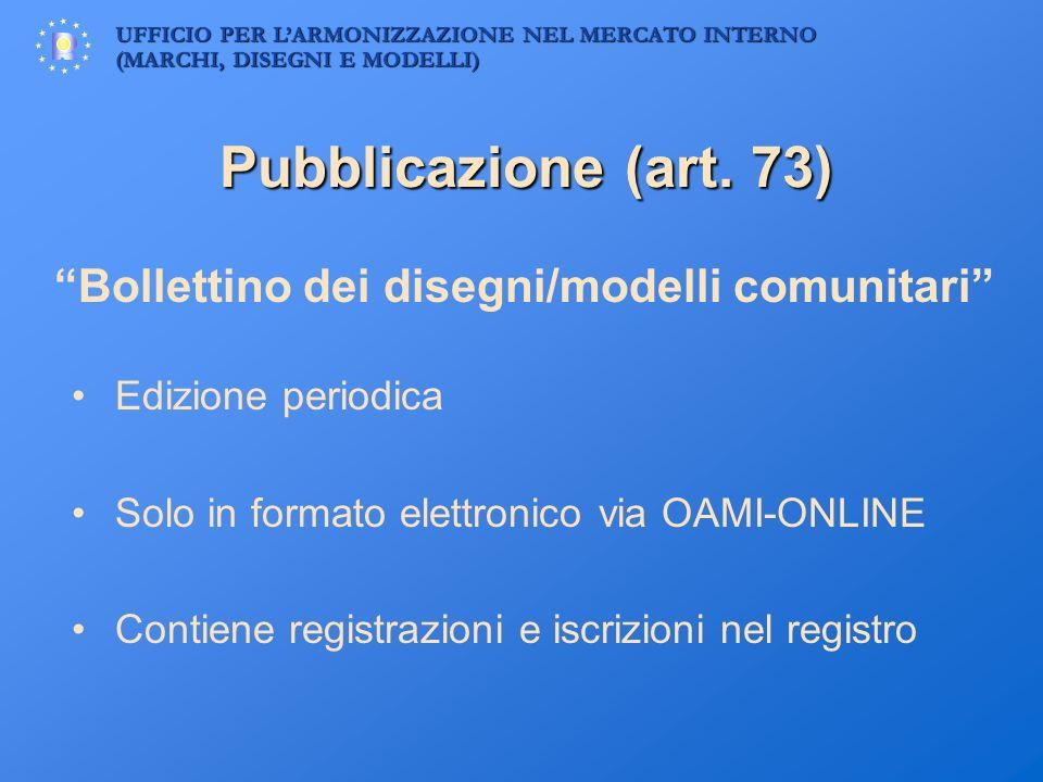 Pubblicazione (art. 73) Bollettino dei disegni/modelli comunitari
