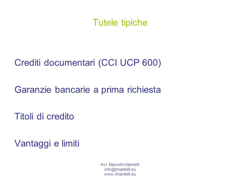 Crediti documentari (CCI UCP 600) Garanzie bancarie a prima richiesta