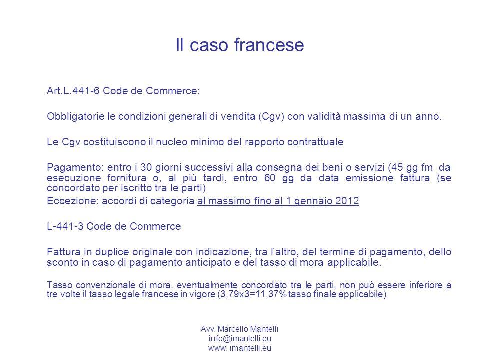 Il caso franceseArt.L.441-6 Code de Commerce: Obbligatorie le condizioni generali di vendita (Cgv) con validità massima di un anno.