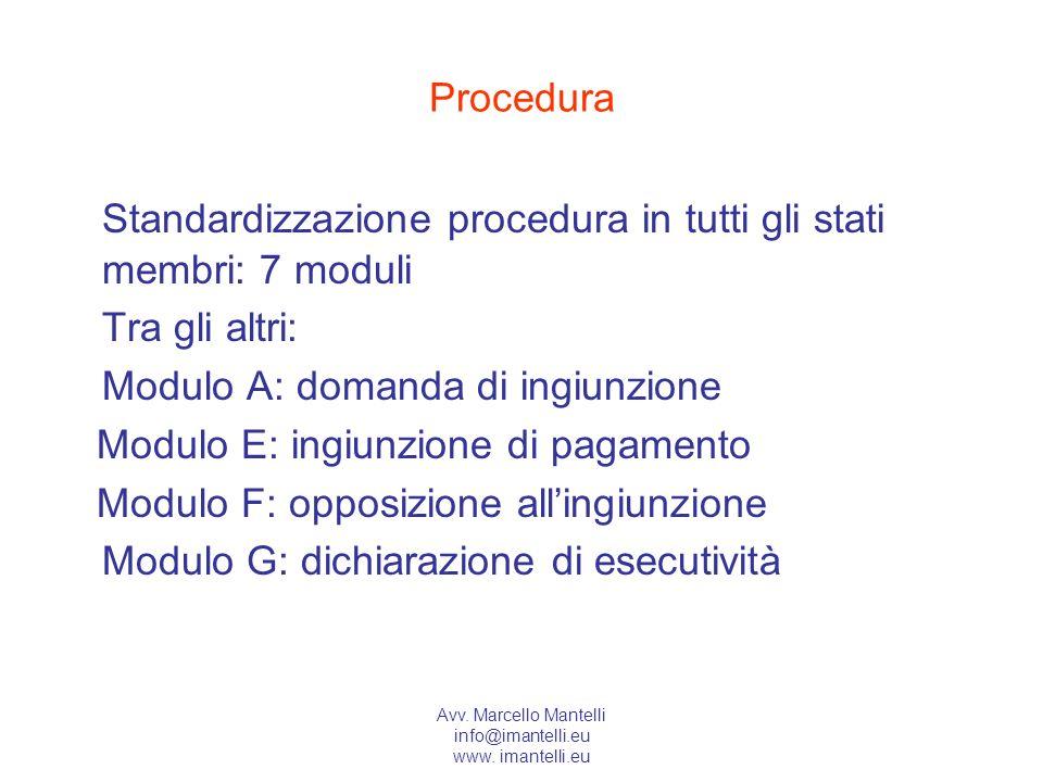 Standardizzazione procedura in tutti gli stati membri: 7 moduli