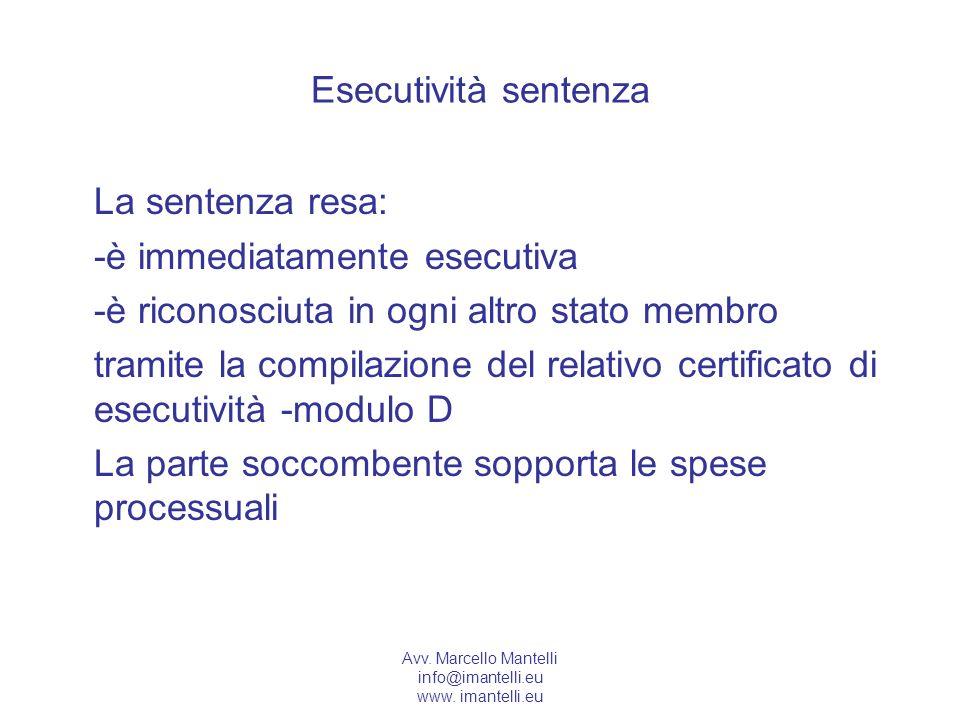 La sentenza resa: Esecutività sentenza -è immediatamente esecutiva