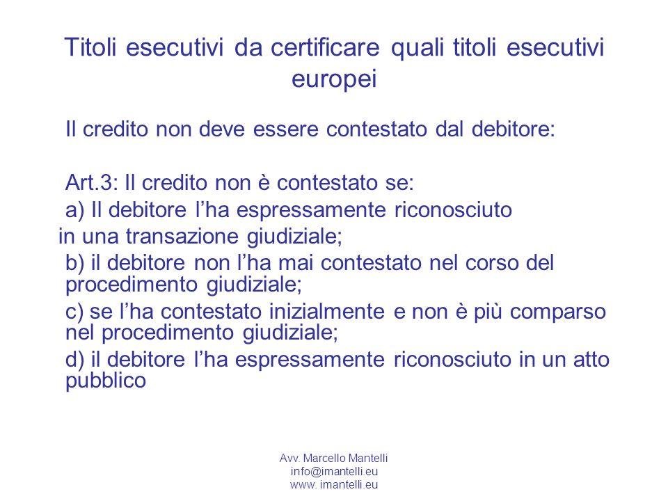 Titoli esecutivi da certificare quali titoli esecutivi europei