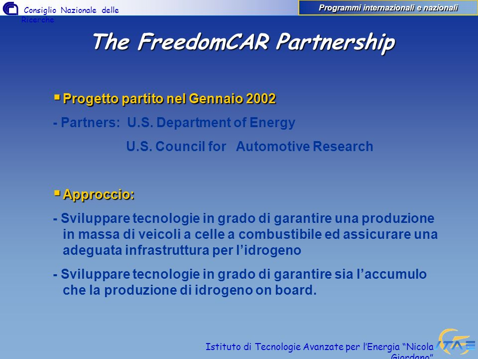 Programmi internazionali e nazionali The FreedomCAR Partnership