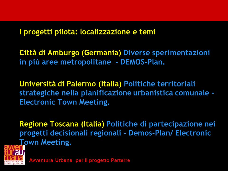 I progetti pilota: localizzazione e temi