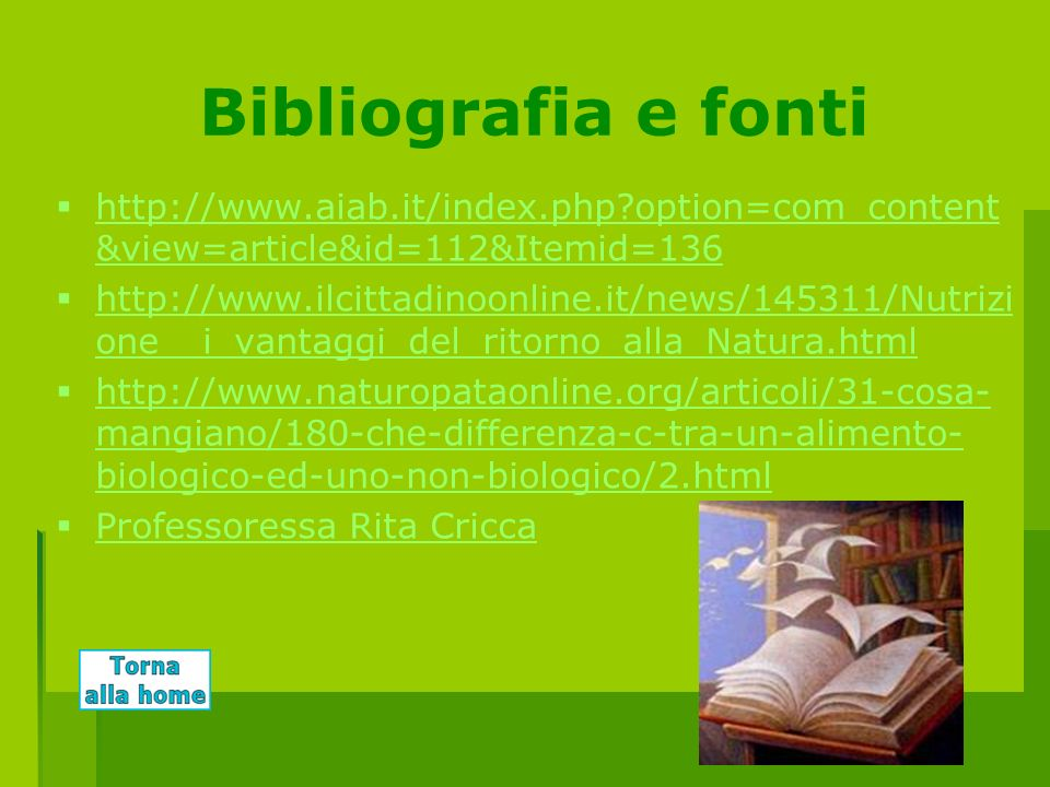 Bibliografia e fonti http://www.aiab.it/index.php option=com_content&view=article&id=112&Itemid=136.