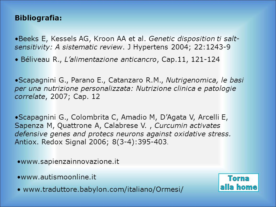 Bibliografia: Beeks E, Kessels AG, Kroon AA et al. Genetic disposition ti salt-sensitivity: A sistematic review. J Hypertens 2004; 22:1243-9.