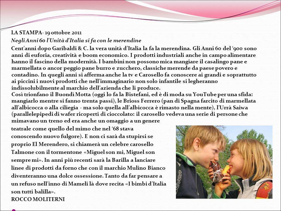 LA STAMPA- 19 ottobre 2011 Negli Anni 60 l Unità d Italia si fa con le merendine.