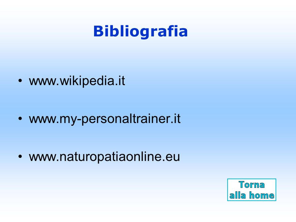 Bibliografia www.wikipedia.it www.my-personaltrainer.it