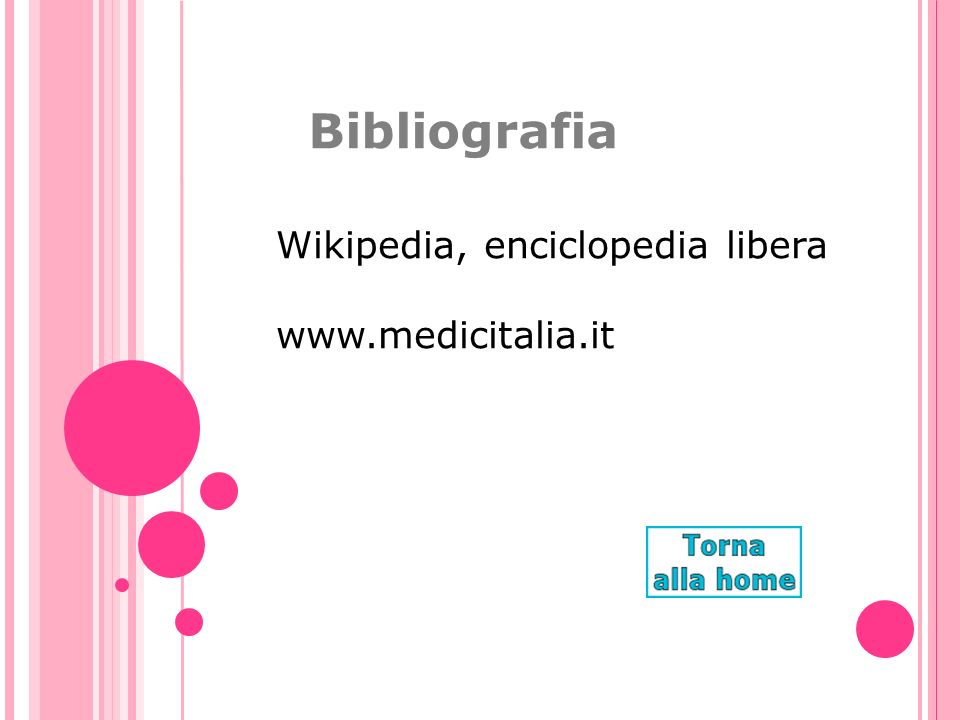 Bibliografia Wikipedia, enciclopedia libera www.medicitalia.it