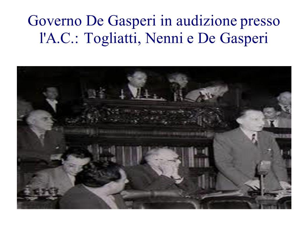 Governo De Gasperi in audizione presso l A. C