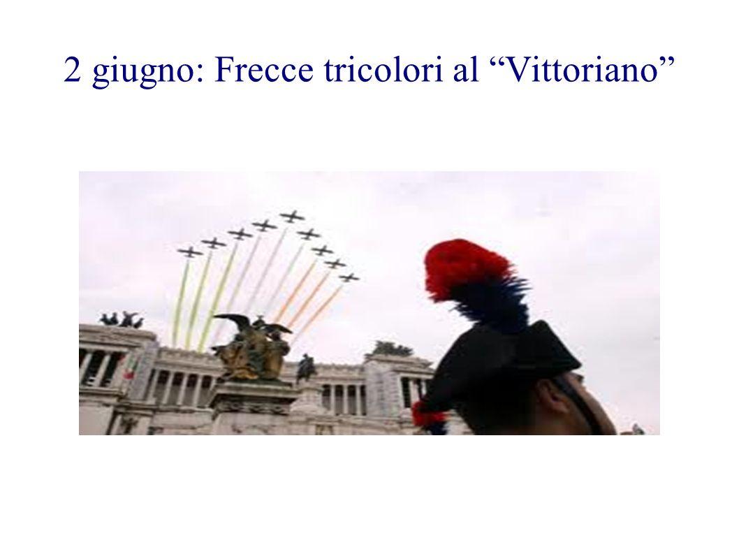 2 giugno: Frecce tricolori al Vittoriano