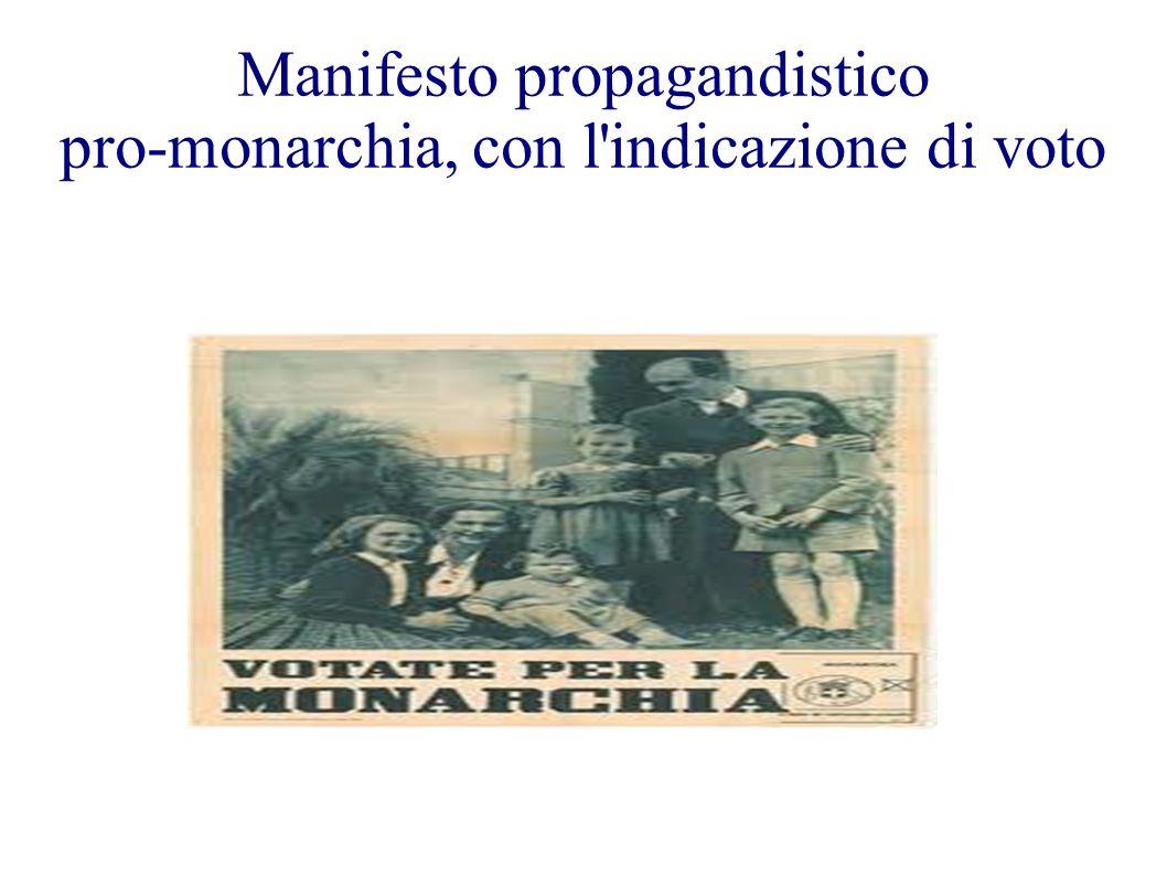 Manifesto propagandistico pro-monarchia, con l indicazione di voto
