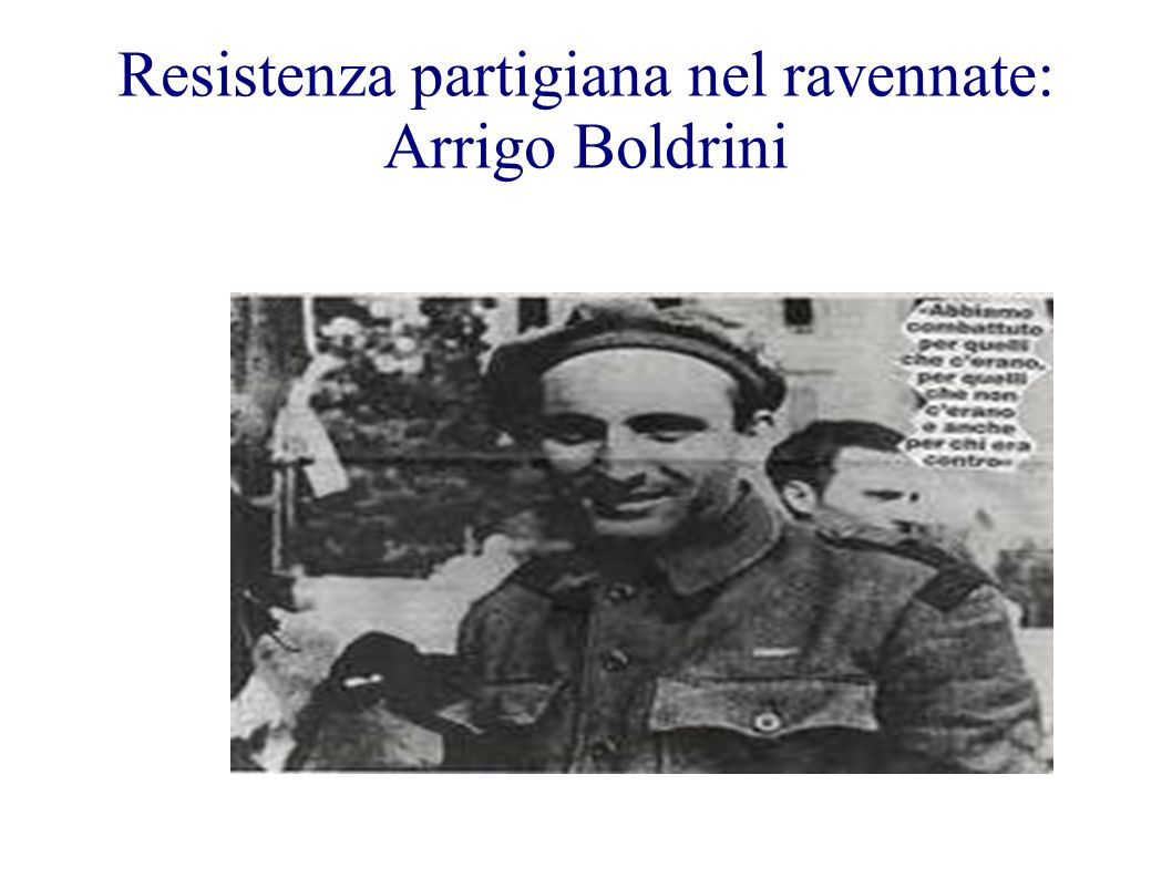 Resistenza partigiana nel ravennate: Arrigo Boldrini