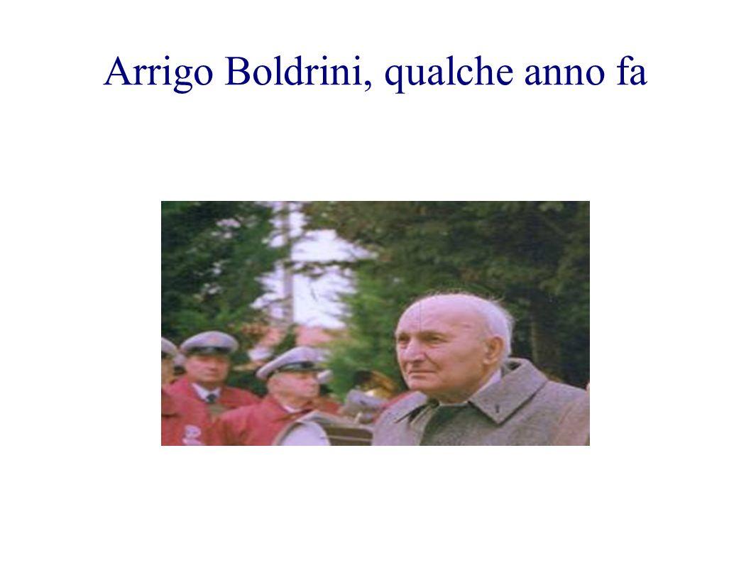 Arrigo Boldrini, qualche anno fa