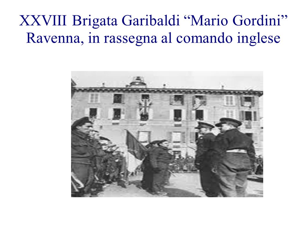 XXVIII Brigata Garibaldi Mario Gordini Ravenna, in rassegna al comando inglese