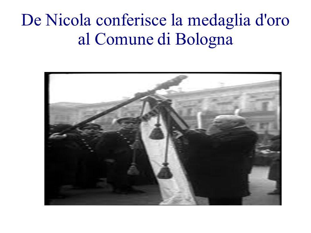 De Nicola conferisce la medaglia d oro al Comune di Bologna